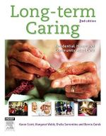 Long Term Caring : Residential, Home and Community Aged Care - Karen Scott