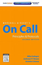 Marshall and Ruedy's On Call : Principles and Protocols - Mike Cadogan