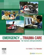 Emergency and Trauma Care : For Nurses and Paramedics : Australian Edition - Kate Curtis