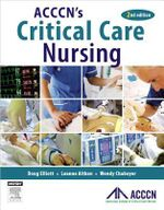 ACCCN's Critical Care Nursing : 2nd Edition - Doug Elliott