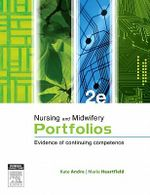 Nursing and Midwifery Portfolios : Evidence of Continuing Competence - Marie Heartfield