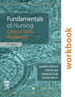 Fundamentals of Nursing : Clinical Skills Workbook - Geraldine Rebeiro