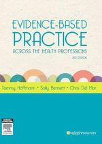 Evidence-based Practice Across the Health Professions : 2nd Edition - Tammy Hoffmann