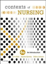 Contexts of Nursing : 4th Edition - John Daly