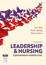 Leadership and Nursing : Contemporary Perspectives - John Daly