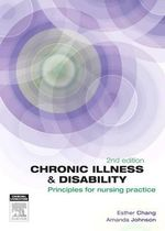Chronic Illness and Disability : Principles for Nursing Practice - Esther Chang