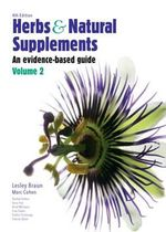 Herbs and Natural Supplements: Volume 2 : An Evidence-Based Guide - Professor Lesley Braun
