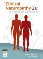 Clinical Naturopathy : An Evidence-Based Guide to Practice - Dr. Jerome Sarris