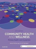 Community Health and Wellness : Primary Health Care in Practice - Anne McMurray