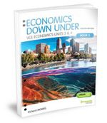 Economics Down Under Book 2 VCE Economics Units 3&4 Flexisaver 8E & EBookPLUS - Richard Morris