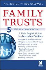 Family Trusts : A Plain English Guide for Australian Families of Average Means 5E - RENTON