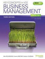Key Concepts in VCE Business Management Units 3&4 3E & eBookPLUS - Chapman