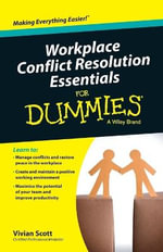 Workplace Conflict Resolution Essentials For Dummies - Vivian Scott