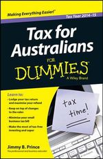 Tax for Australians for Dummies, 2014-15 Edition - Jimmy B. Prince