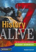 History Alive 7 for the Australian Curriculum Student Workbook : History Alive for the Australian Curriculum - Elizabeth Harnwell