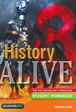 History Alive 8 for the Australian Curriculum Student Workbook : History Alive for the Australian Curriculum - Elizabeth Tulloh