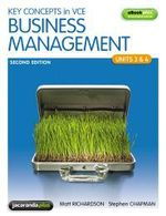 Key Concepts in VCE Business Management Units 3 & 4 : 2nd Edition and EBookPLUS - Matthew Richardson