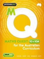 Maths Quest 10+10a for the Australian Curriculum & EBookPLUS : Maths Quest for Aust Curriculum Series - Kylie Boucher