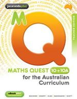 Maths Quest 10+10a for the Australian Curriculum Teacher Edition & EGuidePLUS : Maths Quest for Aust Curriculum Series - Kylie Boucher