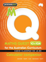 Maths Quest 10+10a for the Australian Curriculum Casio Classpad Calculator Companion : Maths Quest for Aust Curriculum Series - Kylie Boucher