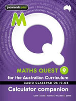 Maths Quest 9 for the Australian Curriculum Casio Classpad Calculator Companion : Maths Quest for Aust Curriculum Series - Robert Cahn