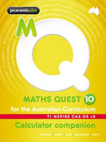 Maths Quest 10 for the Australian Curriculum TI-Nspire Calculator Companion : Maths Quest for Aust Curriculum Series - Kylie Boucher
