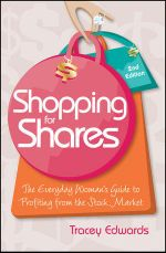 Shopping for Shares : The Everyday Woman's Guide to Profiting From the Stock Market, 2nd Edition - Tracey Edwards