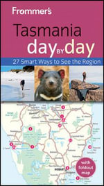 Frommer's Tasmania Day By Day : Frommer's City Day By Day Guides - Lee Atkinson
