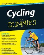 Cycling for Dummies Australian and New Zealand Edition - Gavin Wright