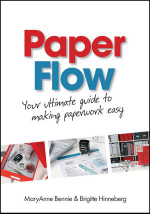 Paper Flow : Your Ulitmate Guide to Making Paperwork Easy - Mary Anne Bennie