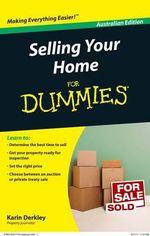 Selling Your Home for Dummies Australia and New Zealand Edition : Australian Edition - Karin Derkley