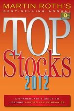 Top Stocks 2012 : A Sharebuyer's Guide - Martin Roth