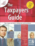 Taxpayers Guide 2011-2012 : Tips, Traps and Ideas, Saving You Real Tax Dollars - Crook