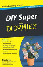 DIY Super for Dummies Second Australian Edition : Australian Edition - Trish Power