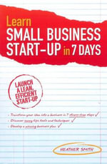 Learn Small Business Startup in 7 Days - Heather Smith