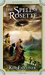 The Spell of Rosette : Quantum Enchantment - Kim Falconer