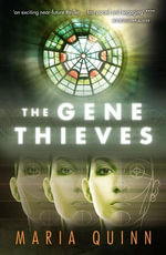 The Gene Thieves - Maria Quinn