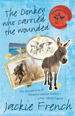 The Donkey Who Carried the Wounded : Animal Stars - Jackie French