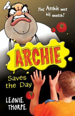 Archie Saves the Day - Leonie Thorpe