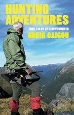Hunting Adventures - Greig Caigou