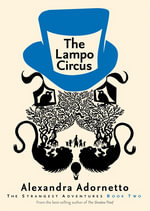 The Lampo Circus : Strangest Adventures - Alexandra Adornetto