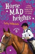 Horse Mad Heights : Horse Mad - Kathy Helidoniotis