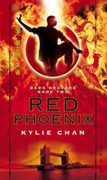 Red Phoenix : Dark Heavens - Kylie Chan