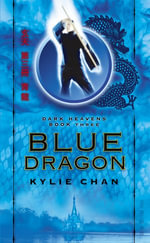 Blue Dragon : Dark Heavens - Kylie Chan
