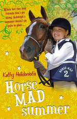Horse Mad Summer : Horse Mad - Kathy Helidoniotis