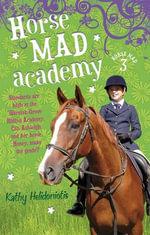 Horse Mad Academy : Horse Mad - Kathy Helidoniotis