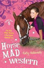 Horse Mad Western : Horse Mad - Kathy Helidoniotis