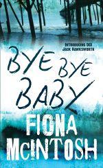 Bye Bye Baby - Fiona McIntosh