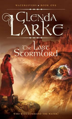 The Last Stormlord : Watergivers - Glenda Larke