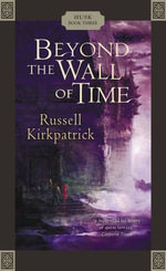 Beyond the Wall of Time : Husk Trilogy - Russell Kirkpatrick